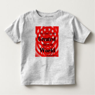 Greatest Dad Toddler Shirt
