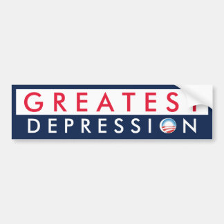 Greatest Depression Bumper Sticker