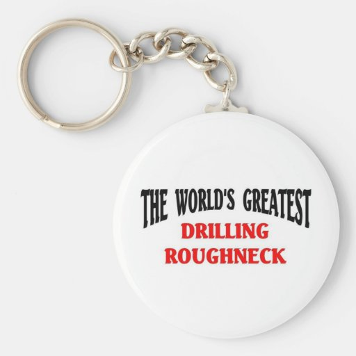 Greatest Drilling Roughneck Key Chain