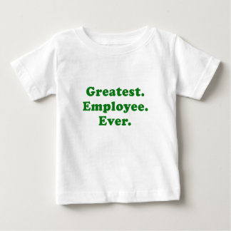 Greatest Employee Ever Baby T-Shirt