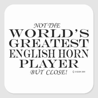 Greatest English Horn Player Close Square Sticker