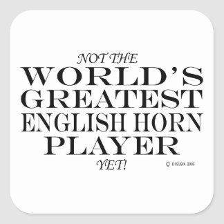 Greatest English Horn Player Yet Square Sticker