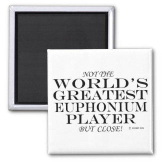 Greatest Euphonium Player Close 2 Inch Square Magnet