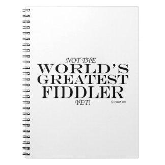 Greatest Fiddler Yet Note Books
