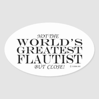 Greatest Flautist Close Oval Sticker