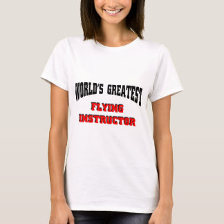 Greatest Flying Instructor T-Shirt