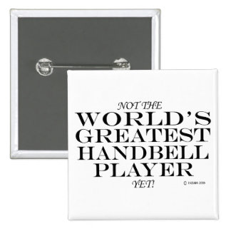Greatest Handbell Player Yet Pinback Button