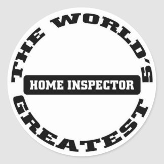 Greatest Home Inspector Classic Round Sticker