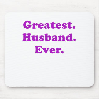 Greatest Husband Ever Mouse Pad