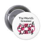 GREATEST LUNCH LADY PINBACK BUTTON