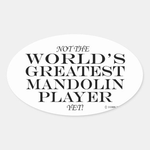 Greatest Mandolin Player Yet Oval Sticker