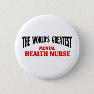 Greatest Mental Health Nurse Button