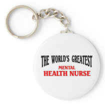 Greatest Mental Health Nurse Keychain