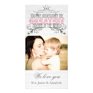 Greatest Mother in the World--Mother's Day Card Photo Card