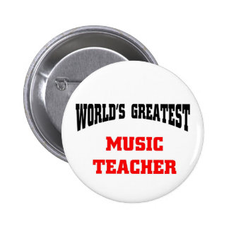 Greatest Music Teacher Pinback Button