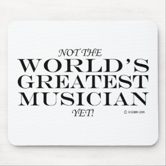Greatest Musician Yet Mouse Pad