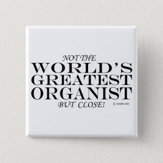 Greatest Organist Close Pinback Button