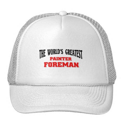 Greatest Painter Foreman Trucker Hats