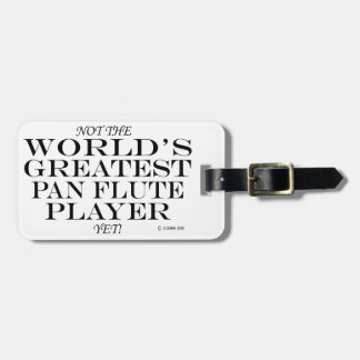 Greatest Pan Flute Player Yet Tags For Luggage