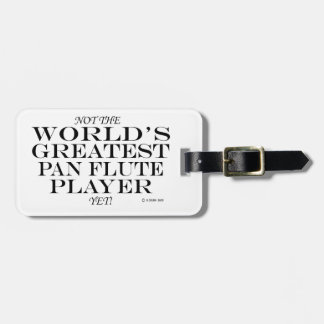 Greatest Pan Flute Player Yet Travel Bag Tags
