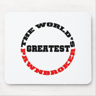 Greatest Pawnbroker Mouse Pad