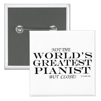 Greatest Pianist Close Pinback Button