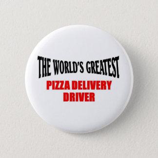 Greatest Pizza Delivery Driver Button