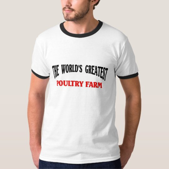 Greatest Poultry farm T-Shirt