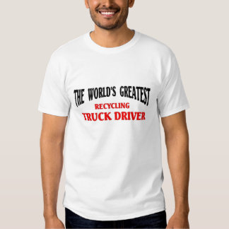 Greatest Recycling Truck Driver T-shirt