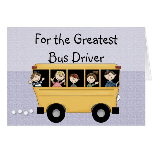 greatest school bus driver customizable card. Black Bedroom Furniture Sets. Home Design Ideas