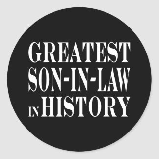 Greatest Son in Law in History Classic Round Sticker