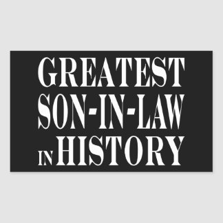 Greatest Son in Law in History Rectangular Sticker