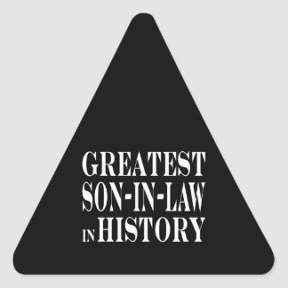 Greatest Son in Law in History Triangle Sticker
