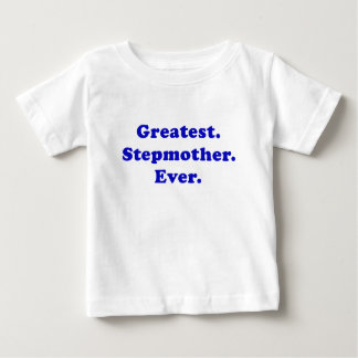 Greatest Stepmother Ever Infant T-shirt