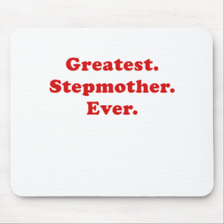 Greatest Stepmother Ever Mouse Pad