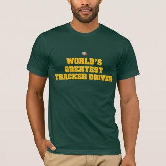 Greatest Tracker Driver T-Shirt