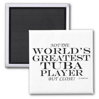 Greatest Tuba Player Close Fridge Magnet