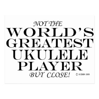 Greatest Ukulele Player Close Postcard