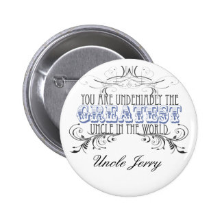 Greatest Uncle in the World (Personalized) Pinback Button