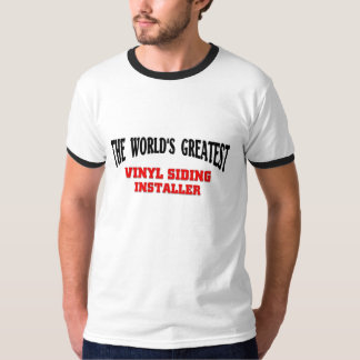 Greatest Vinyl Siding Installer Tshirt
