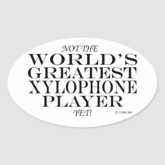 Greatest Xylophone Player Yet Oval Sticker