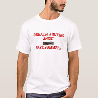 GREATH AUNTIES GHOST, DAVE SUMMERS T-Shirt