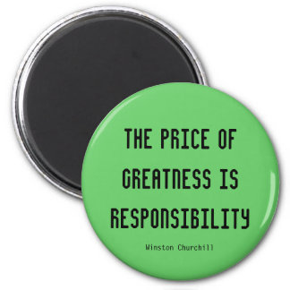 greatness and responsibility 2 inch round magnet