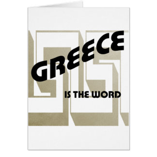 GREECE IS THE WORD GREETING CARD