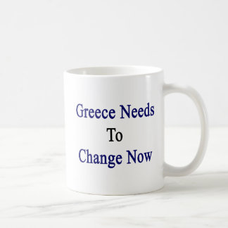 Greece Needs To Change Now Coffee Mug