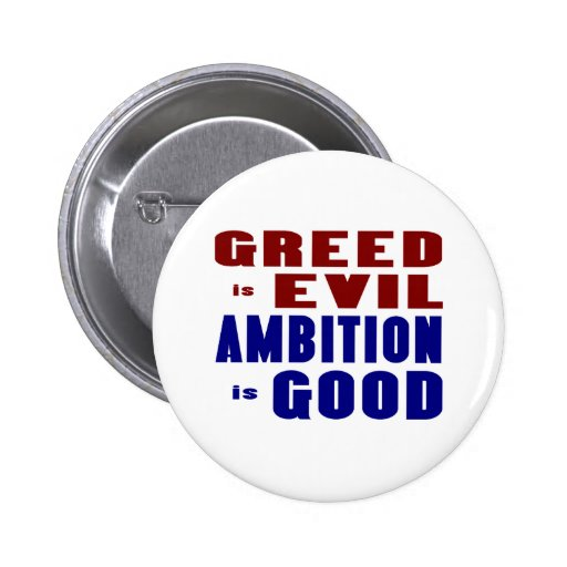 Greed & Ambition Pinback Buttons