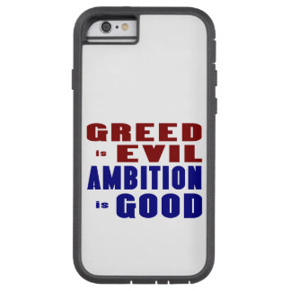 Greed & Ambition Tough Xtreme iPhone 6 Case