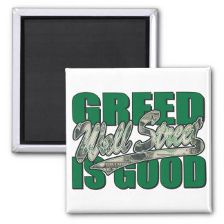 Greed-Is-Good 2 Inch Square Magnet