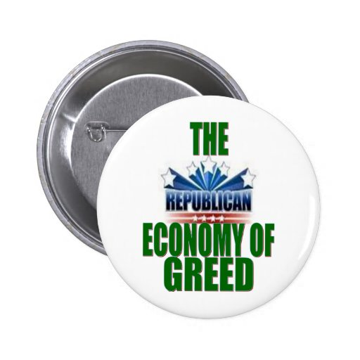 Greed is Good? Pinback Buttons