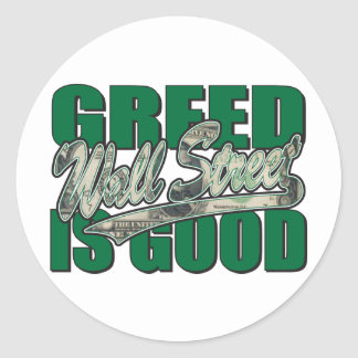 Greed-Is-Good Classic Round Sticker
